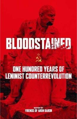 Bloodstained: One Hundred Years of Leninist Counterrevolution (Paperback)