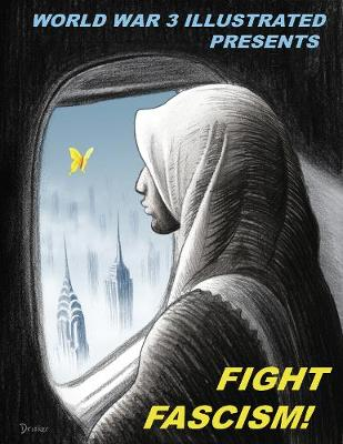 Fight Fascism!: Presented by World War 3 Illustrated (Paperback)