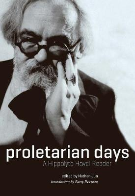 Proletarian Days: A Hippolyte Havel Reader (Paperback)