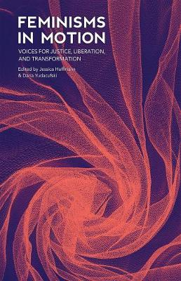 Feminisms in Motion: Voices for Justice, Liberation, and Transformation (Paperback)