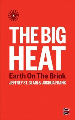 The Big Heat: Earth on the Brink (Paperback)
