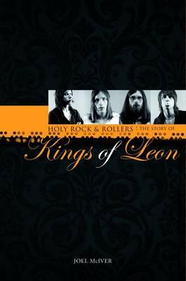 "Story of ""Kings of Leon"", The: Holy Rock 'n' Rollers (Hardback)"