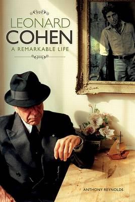 Leonard Cohen: A Remarkable Life (Hardback)