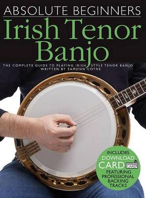 Absolute Beginners: Irish Tenor Banjo (Book/Audio Download) (Paperback)