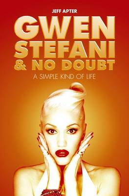 Gwen Stefani and No Doubt: A Simple Kind of Life (Paperback)