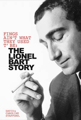 Fings Ain't Wot They Used T'Be: The Life of Lionel Bart (Hardback)