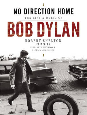 No Direction Home: The Life and Music of Bob Dylan (Hardback)