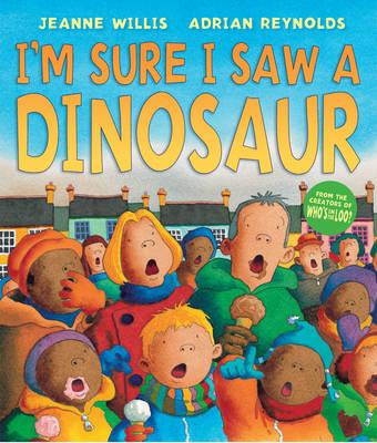 I'm Sure I Saw a Dinosaur (Paperback)