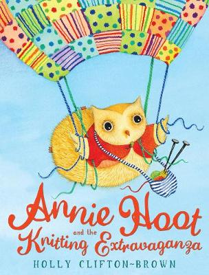 Annie Hoot and the Knitting Extravaganza (Paperback)