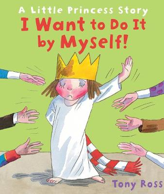 I Want to Do It by Myself! - Little Princess (Paperback)