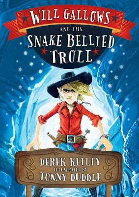 Will Gallows and the Snake-Bellied Troll - Will Gallows (Paperback)
