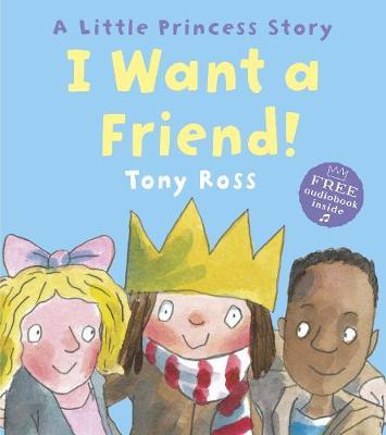 I Want a Friend! - Little Princess (Paperback)