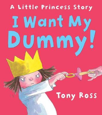 I Want My Dummy! - Little Princess (Paperback)