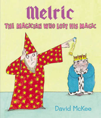 Melric the Magician Who Lost His Magic (Hardback)