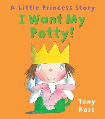 I Want My Potty! - Little Princess (Paperback)