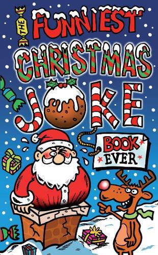 The Funniest Christmas Joke Book Ever (Paperback)