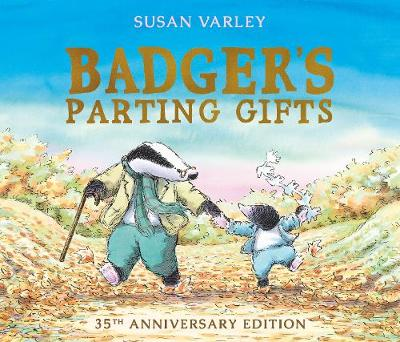 Badger's Parting Gifts: 35th Anniversary Edition of a picture book to help children deal with death (Paperback)