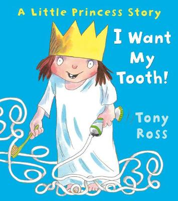 I Want My Tooth! - Little Princess (Paperback)