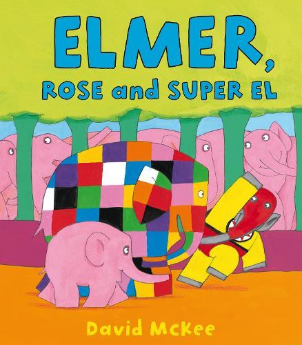 Elmer, Rose and Super El - Elmer Picture Books (Paperback)