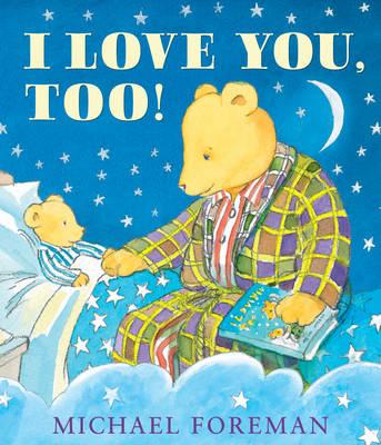 I Love You, Too! (Hardback)