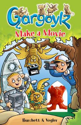 Gargoylz Make a Movie - Gargoylz 10 (Paperback)