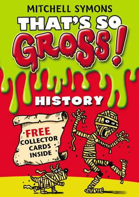 That's So Gross!: History - That's So Gross! (Paperback)