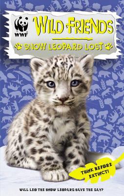 WWF Wild Friends: Snow Leopard Lost: Book 4 (Paperback)