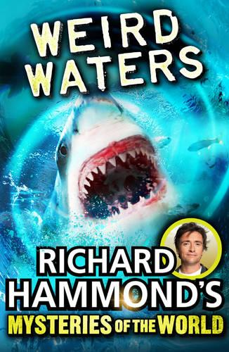 Richard Hammond's Mysteries of the World: Weird Waters (Paperback)