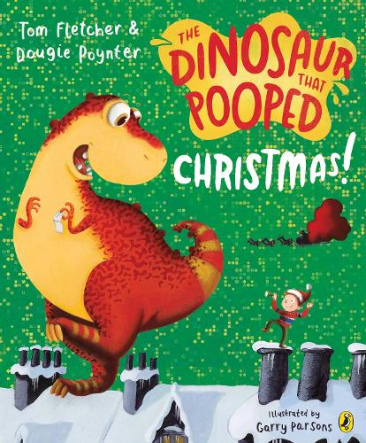 The Dinosaur That Pooped Christmas! - The Dinosaur That Pooped (Paperback)