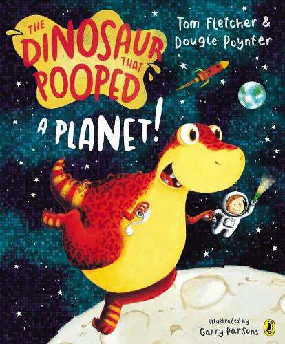 The Dinosaur That Pooped A Planet! - The Dinosaur That Pooped (Paperback)