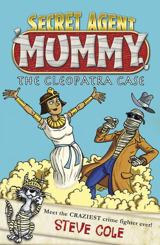 Secret Agent Mummy: The Cleopatra Case - Secret Agent Mummy (Paperback)