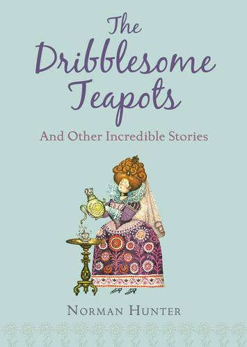 The Dribblesome Teapots and Other Incredible Stories (Paperback)