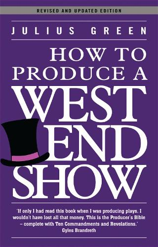 How to Produce a West End Show (Paperback)