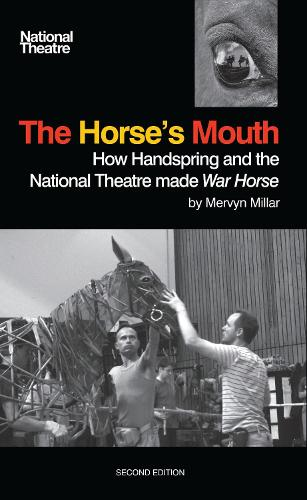 The Horse's Mouth: How Handspring and the National Theatre made War Horse (Paperback)