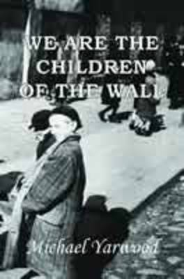 We Are The Children Of The Wall (Paperback)