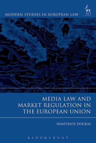 Media Law and Market Regulation in the European Union - Modern Studies in European Law (Paperback)