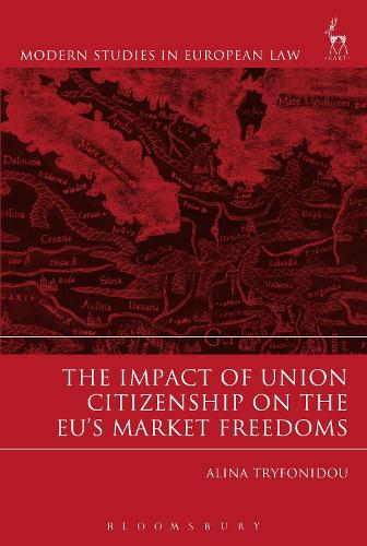 The Impact of Union Citizenship on the EU's Market Freedoms - Modern Studies in European Law (Hardback)