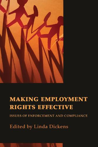 Making Employment Rights Effective: Issues of Enforcement and Compliance (Hardback)