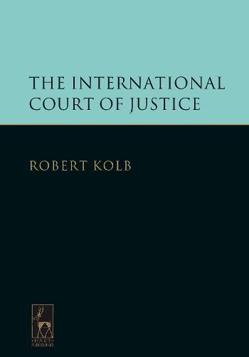 The International Court of Justice (Hardback)