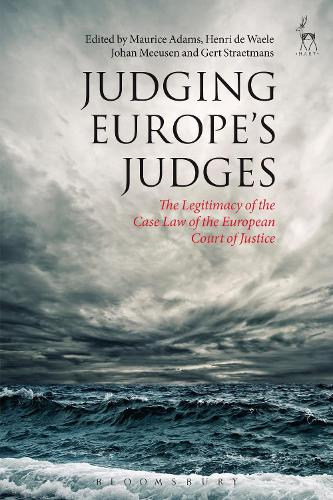 Judging Europe's Judges: The Legitimacy of the Case Law of the European Court of Justice (Hardback)