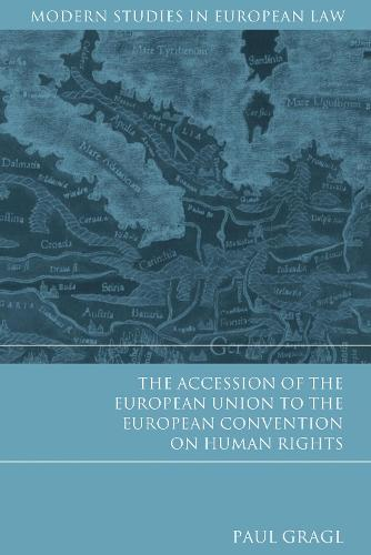 The Accession of the European Union to the European Convention on Human Rights - Modern Studies in European Law (Hardback)