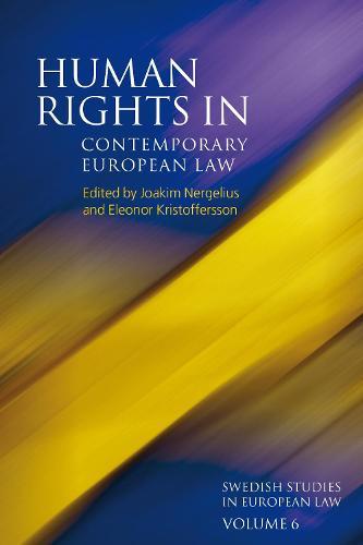 Human Rights in Contemporary European Law - Swedish Studies in European Law (Hardback)