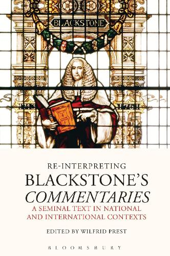 Re-Interpreting Blackstone's Commentaries: A Seminal Text in National and International Contexts (Hardback)