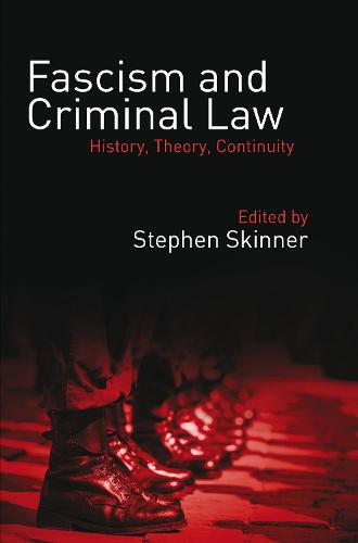 Fascism and Criminal Law: History, Theory, Continuity (Hardback)