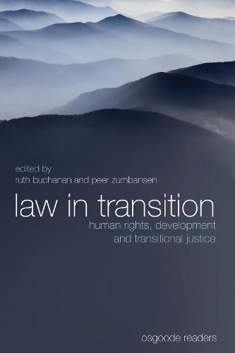 Law in Transition: Human Rights, Development and Transitional Justice - Osgoode Readers (Hardback)