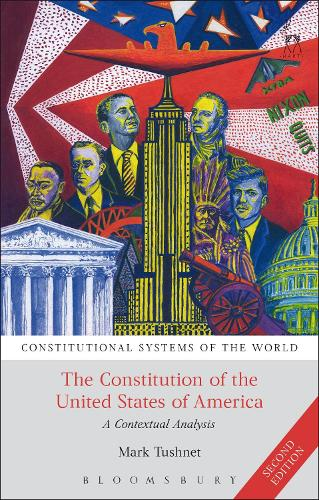 The Constitution of the United States of America: A Contextual Analysis - Constitutional Systems of the World (Paperback)