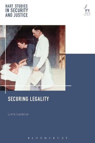 Securing Legality - Hart Studies in Security and Justice (Hardback)
