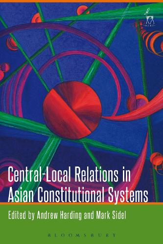 Central-Local Relations in Asian Constitutional Systems (Hardback)