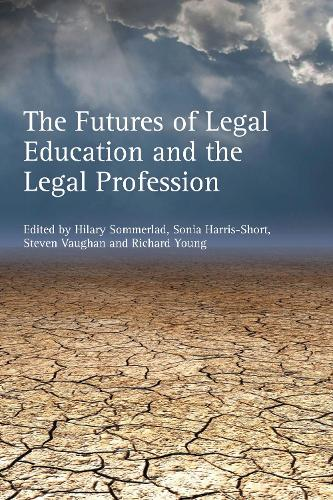 The Futures of Legal Education and the Legal Profession (Paperback)