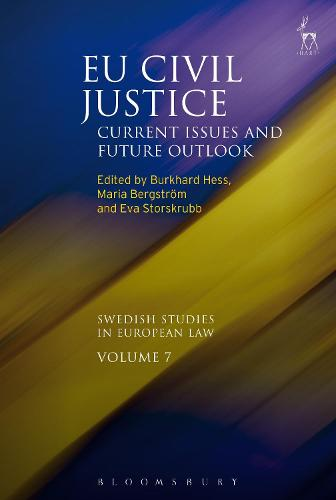 EU Civil Justice: Current Issues and Future Outlook - Swedish Studies in European Law (Hardback)
